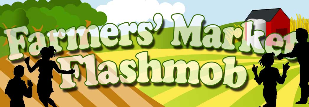 Farmers' Market Flashmob