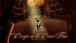 Danger On The Dance Floor